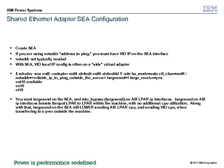 IBM Power Systems Shared Ethernet Adapter SEA Configuration § § Create SEA If you
