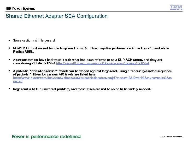IBM Power Systems Shared Ethernet Adapter SEA Configuration § Some cautions with largesend §