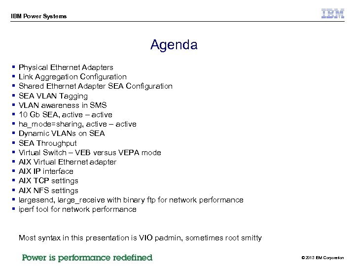IBM Power Systems Agenda § § § § Physical Ethernet Adapters Link Aggregation Configuration