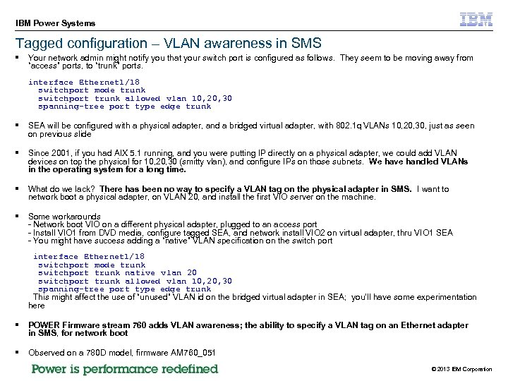 IBM Power Systems Tagged configuration – VLAN awareness in SMS § Your network admin