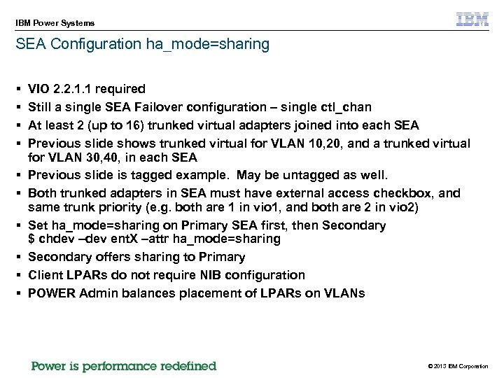 IBM Power Systems SEA Configuration ha_mode=sharing § § § § § VIO 2. 2.
