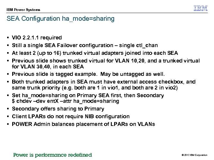IBM Power Systems SEA Configuration ha_mode=sharing § § § § § VIO 2. 2.