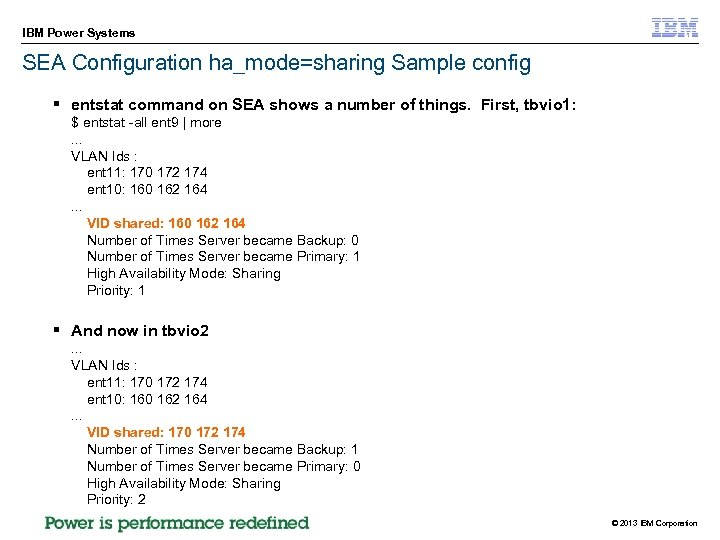 IBM Power Systems SEA Configuration ha_mode=sharing Sample config § entstat command on SEA shows