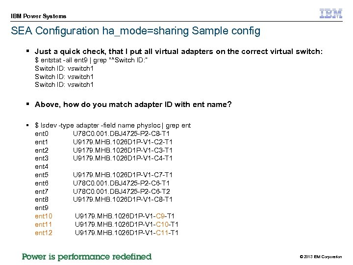 IBM Power Systems SEA Configuration ha_mode=sharing Sample config § Just a quick check, that