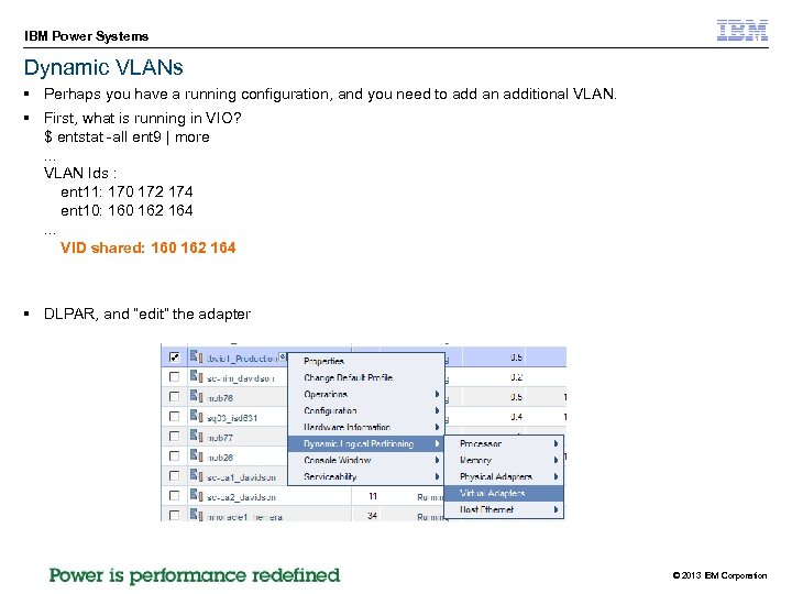 IBM Power Systems Dynamic VLANs § Perhaps you have a running configuration, and you