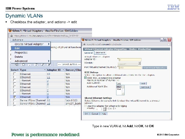 IBM Power Systems Dynamic VLANs § Checkbox the adapter, and actions -> edit Type