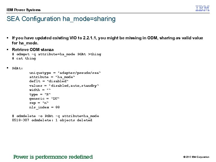 IBM Power Systems SEA Configuration ha_mode=sharing § If you have updated existing VIO to