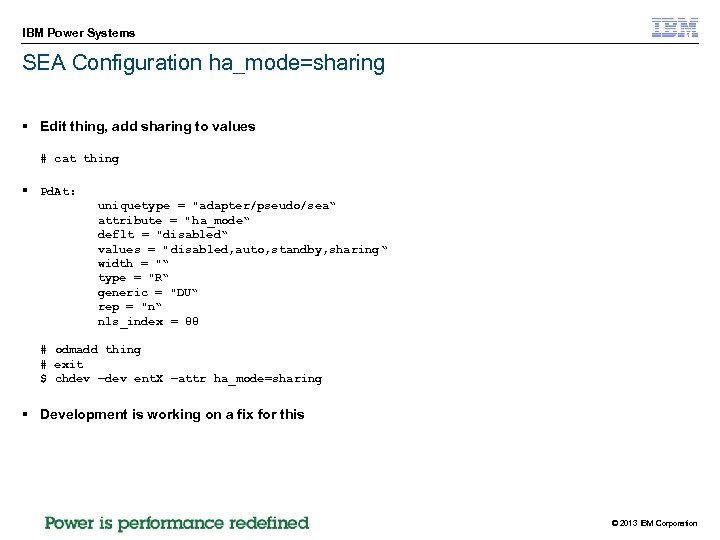 IBM Power Systems SEA Configuration ha_mode=sharing § Edit thing, add sharing to values #