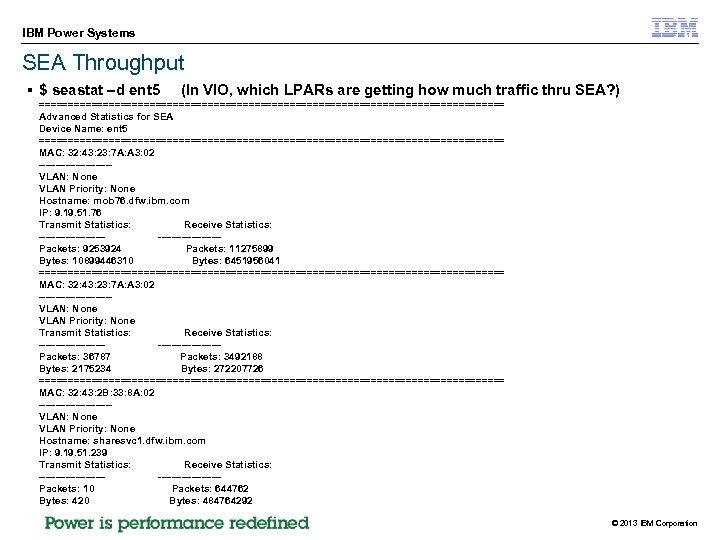 IBM Power Systems SEA Throughput § $ seastat –d ent 5 (In VIO, which