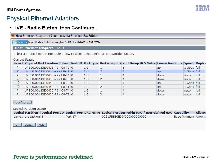 IBM Power Systems Physical Ethernet Adapters § IVE - Radio Button, then Configure… ©