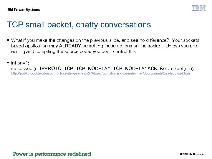 IBM Power Systems TCP small packet, chatty conversations § What if you make the