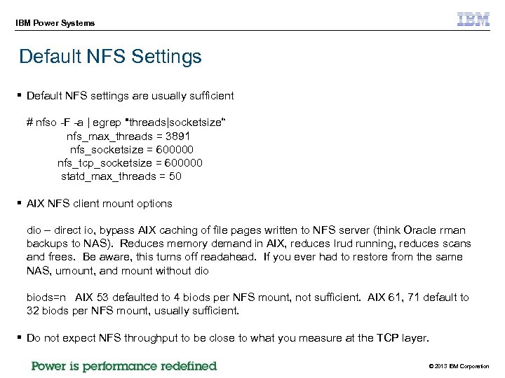 IBM Power Systems Default NFS Settings § Default NFS settings are usually sufficient #