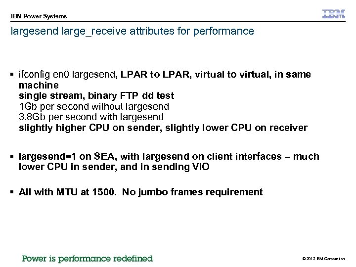 IBM Power Systems largesend large_receive attributes for performance § ifconfig en 0 largesend, LPAR