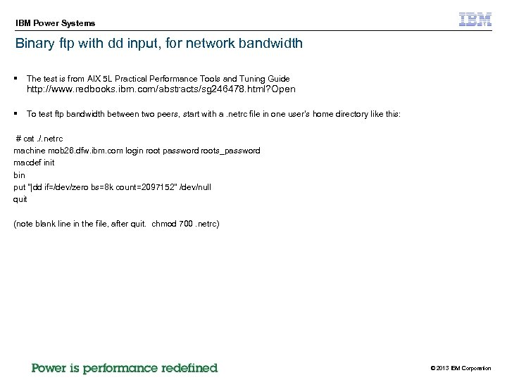 IBM Power Systems Binary ftp with dd input, for network bandwidth § The test