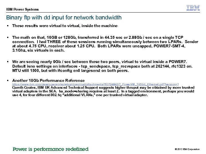 IBM Power Systems Binary ftp with dd input for network bandwidth § These results