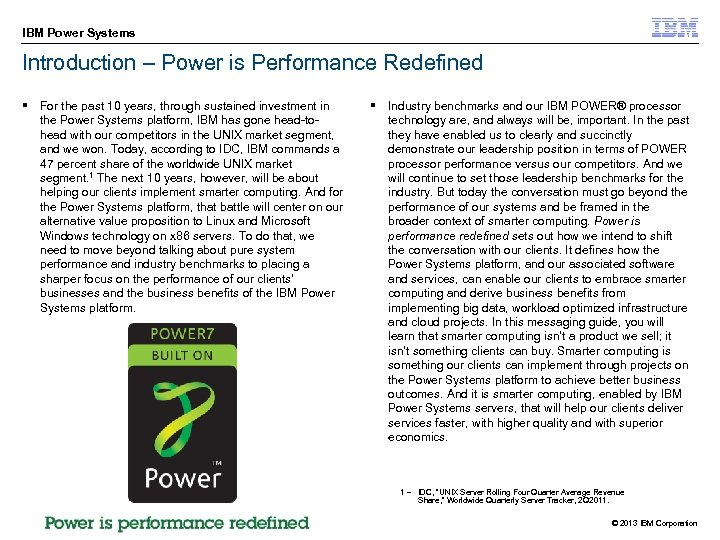 IBM Power Systems Introduction – Power is Performance Redefined § For the past 10