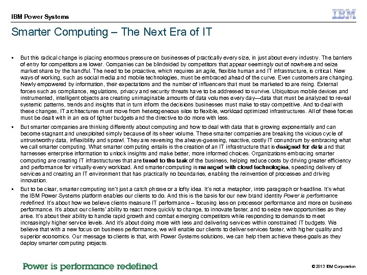 IBM Power Systems Smarter Computing – The Next Era of IT § But this