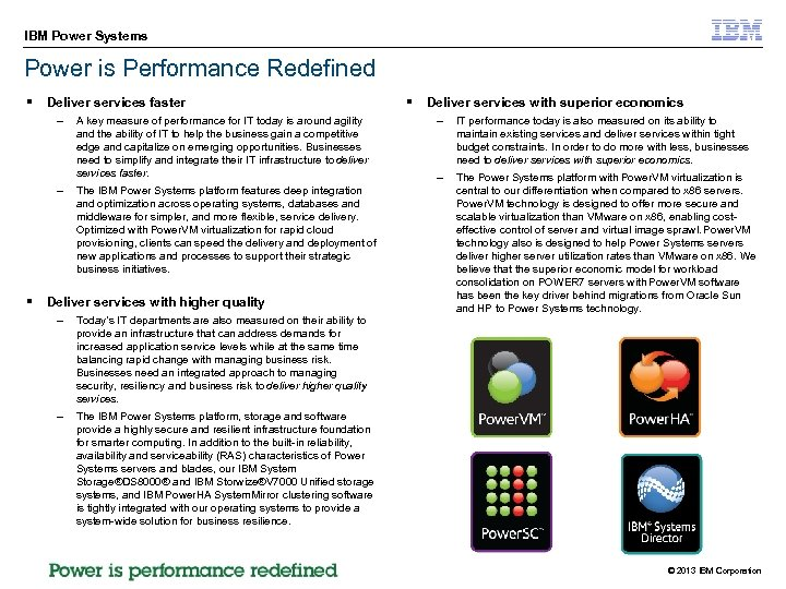 IBM Power Systems Power is Performance Redefined § Deliver services faster – – §