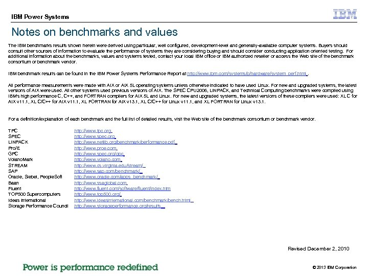 IBM Power Systems Notes on benchmarks and values The IBM benchmarks results shown herein