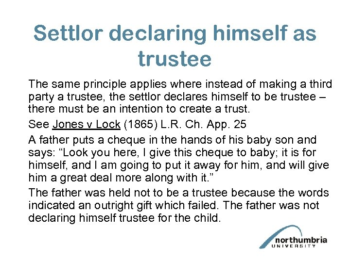 Settlor declaring himself as trustee The same principle applies where instead of making a