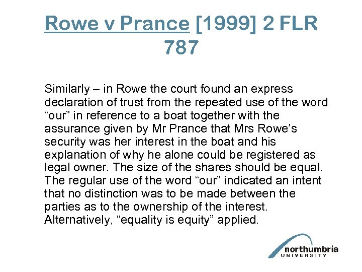 Rowe v Prance [1999] 2 FLR 787 Similarly – in Rowe the court found