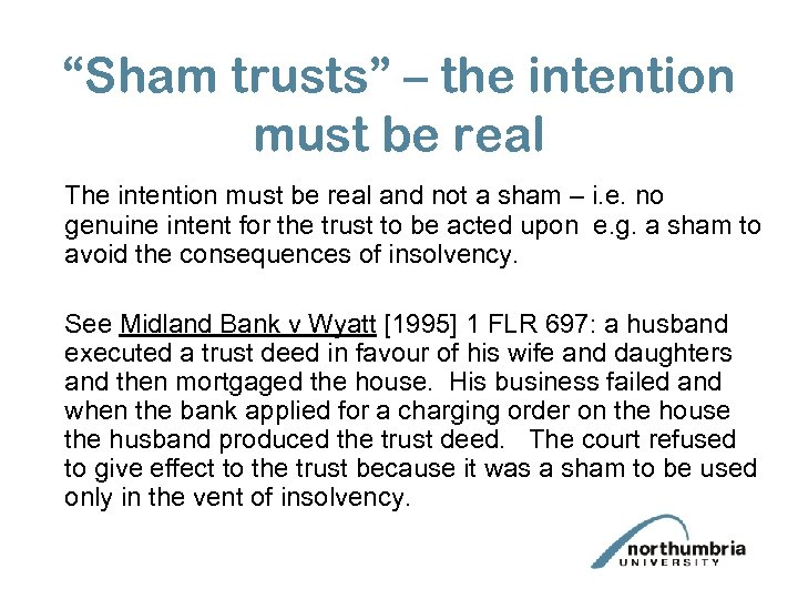 """""""Sham trusts"""" – the intention must be real The intention must be real and"""