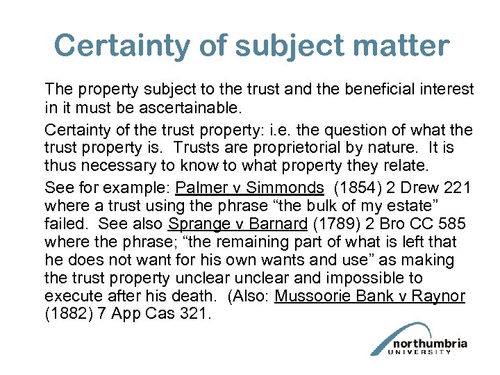Certainty of subject matter The property subject to the trust and the beneficial interest