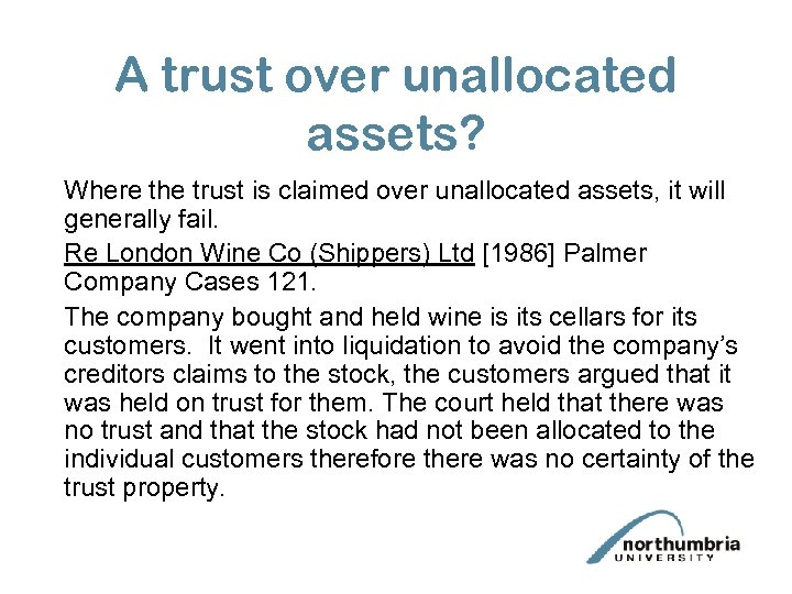 A trust over unallocated assets? Where the trust is claimed over unallocated assets, it