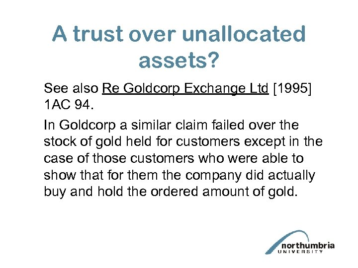 A trust over unallocated assets? See also Re Goldcorp Exchange Ltd [1995] 1 AC