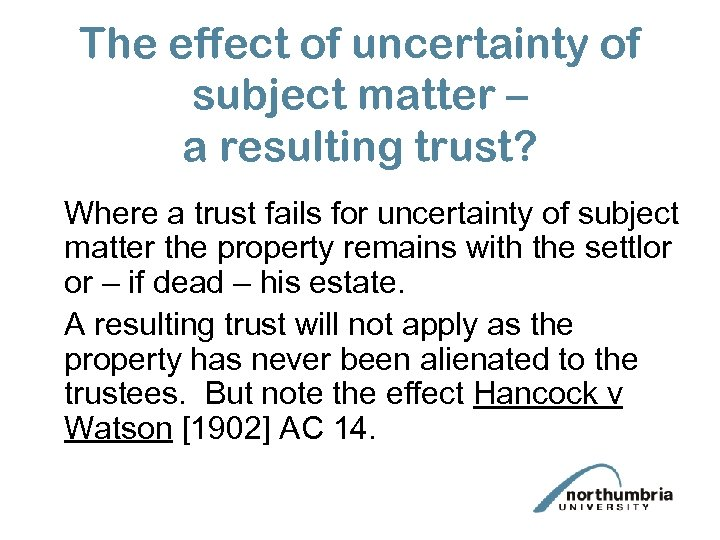 The effect of uncertainty of subject matter – a resulting trust? Where a trust