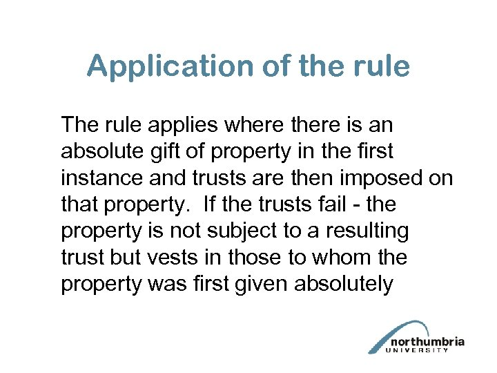 Application of the rule The rule applies where there is an absolute gift of
