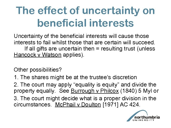 The effect of uncertainty on beneficial interests Uncertainty of the beneficial interests will cause