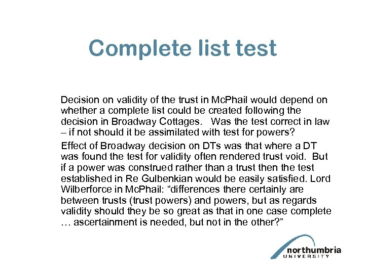 Complete list test Decision on validity of the trust in Mc. Phail would depend