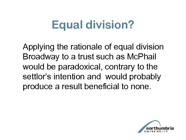 Equal division? Applying the rationale of equal division Broadway to a trust such as