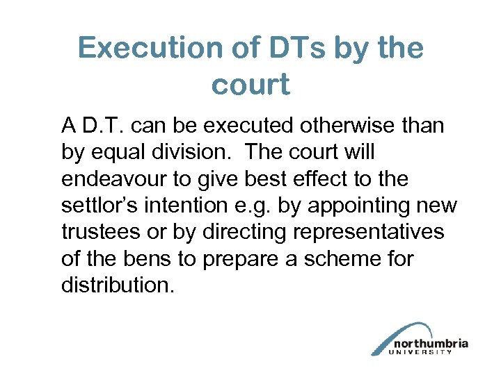 Execution of DTs by the court A D. T. can be executed otherwise than