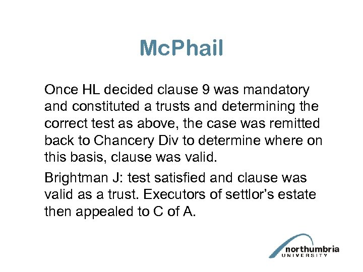 Mc. Phail Once HL decided clause 9 was mandatory and constituted a trusts and