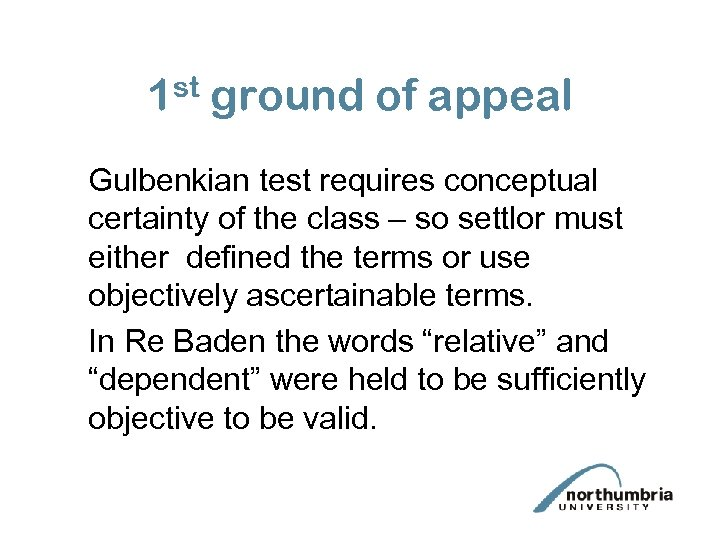 1 st ground of appeal Gulbenkian test requires conceptual certainty of the class –