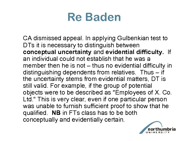 Re Baden CA dismissed appeal. In applying Gulbenkian test to DTs it is necessary