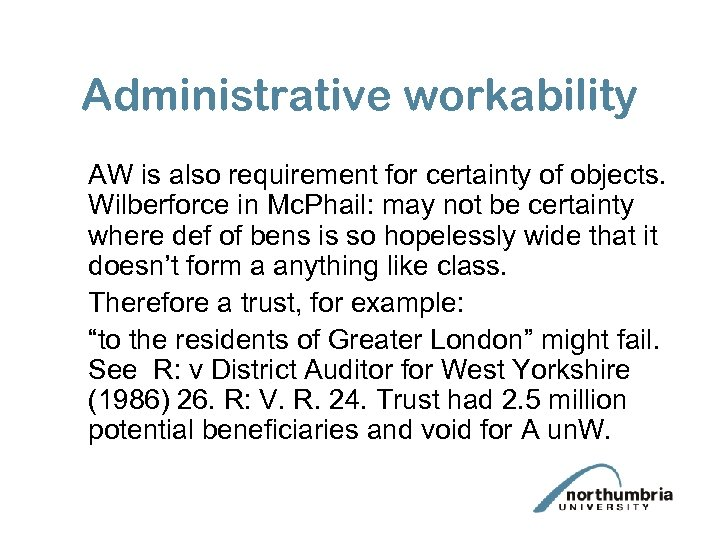 Administrative workability AW is also requirement for certainty of objects. Wilberforce in Mc. Phail: