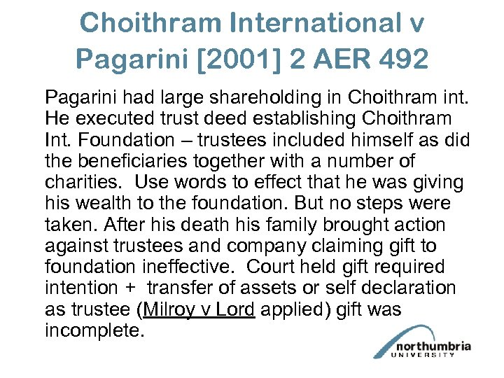 Choithram International v Pagarini [2001] 2 AER 492 Pagarini had large shareholding in Choithram
