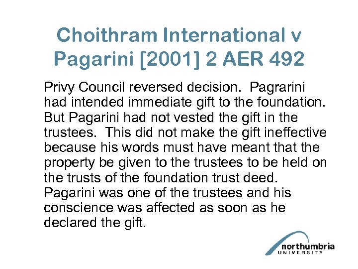 Choithram International v Pagarini [2001] 2 AER 492 Privy Council reversed decision. Pagrarini had