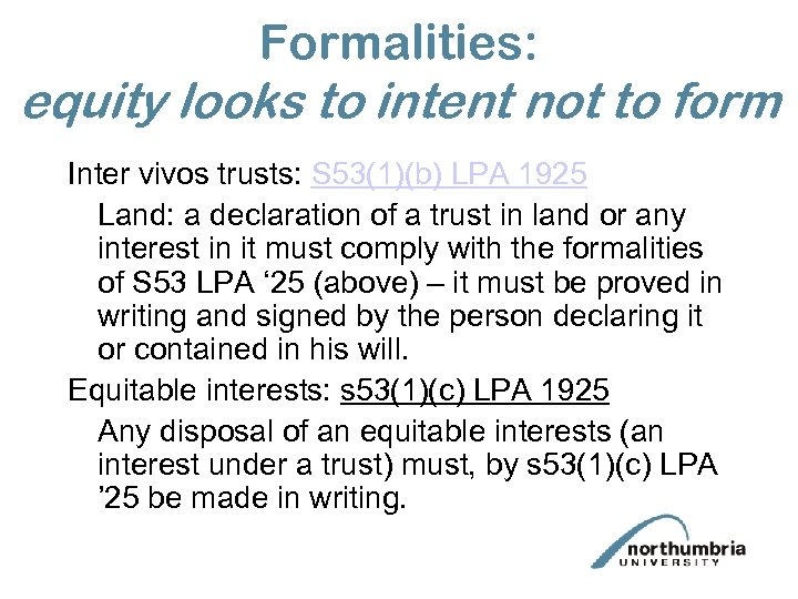 Formalities: equity looks to intent not to form Inter vivos trusts: S 53(1)(b) LPA