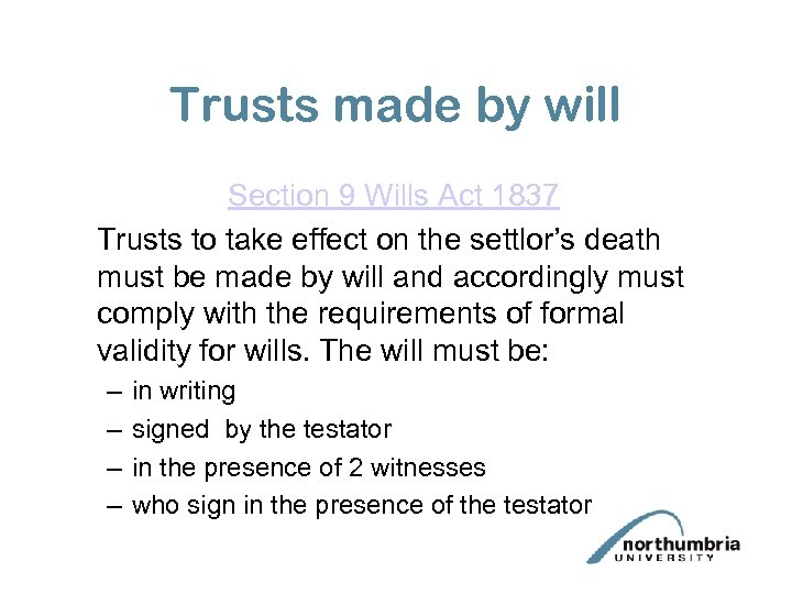 Trusts made by will Section 9 Wills Act 1837 Trusts to take effect on
