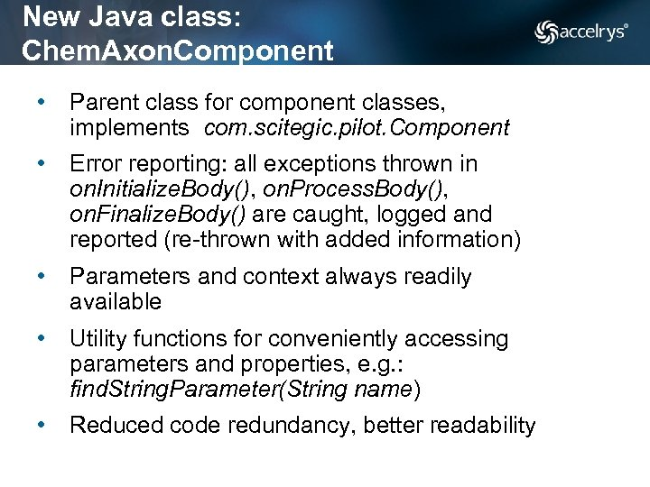 New Java class: Chem. Axon. Component • Parent class for component classes, implements com.