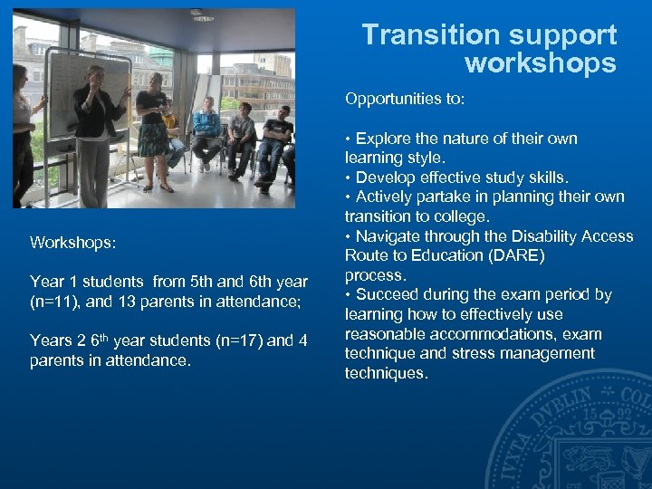 Transition support workshops Opportunities to: Workshops: Year 1 students from 5 th and 6