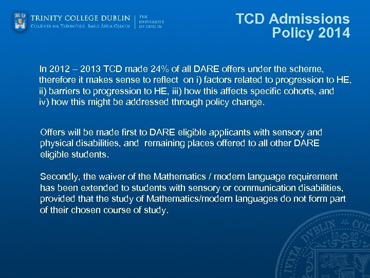 TCD Admissions Policy 2014 In 2012 – 2013 TCD made 24% of all DARE