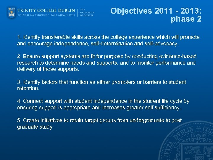 Objectives 2011 - 2013: phase 2 1. Identify transferable skills across the college experience
