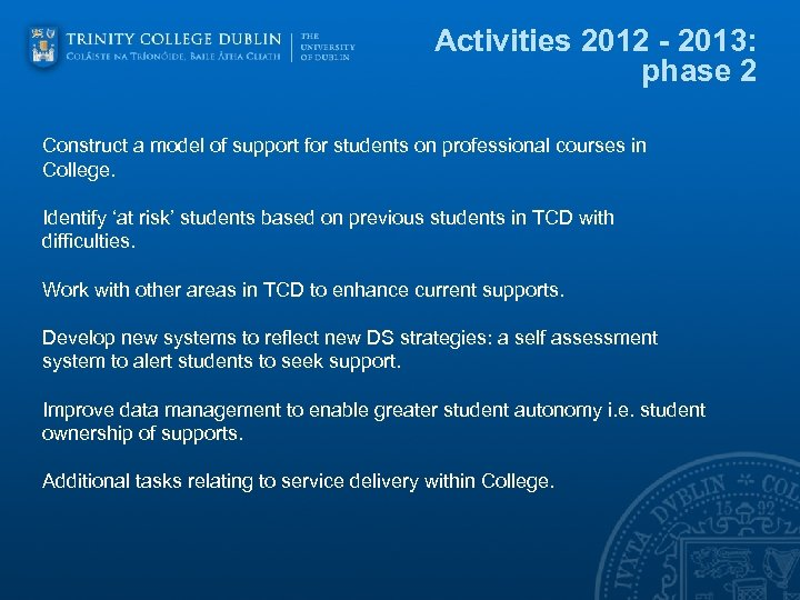 Activities 2012 - 2013: phase 2 Construct a model of support for students on