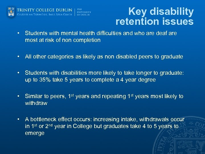 Key disability retention issues • Students with mental health difficulties and who are deaf