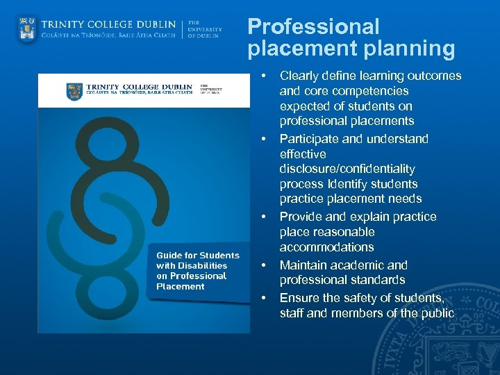 Professional placement planning • • • Clearly define learning outcomes and core competencies expected